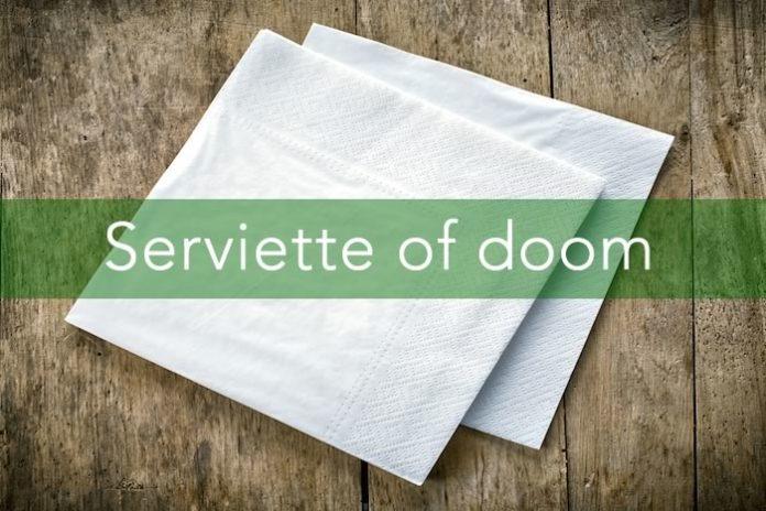Serviette of Doom